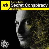 Aaron Mills - Secret Conspirancy Remixes