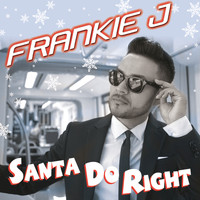 Frankie J - Santa Do Right