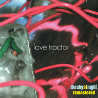 Love Tractor - The Sky at Night (Remastered)