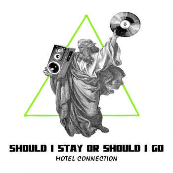 Motel Connection - Should I Stay or Should I Go