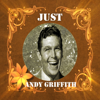 Andy Griffith - Just Andy Griffith