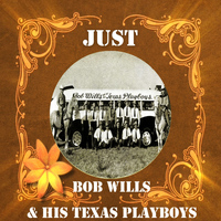 Bob Wills - Just Bob Wills & His Texas Playboys