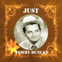 Tommy Duncan - Just Tommy Duncan
