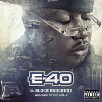 E-40 - The Block Brochure: Welcome To The Soil (Parts 4 [Explicit])