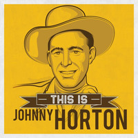 Johnny Horton - This is