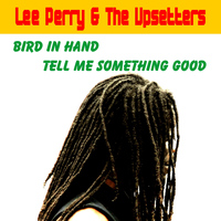 Lee Perry & The Upsetters - Bird in Hand