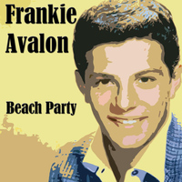 Frankie Avalon - Beach Party
