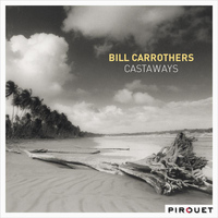 Bill Carrothers - Castaways