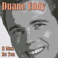Duane Eddy - It Must Be You