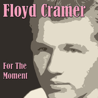 Floyd Cramer - For The Moment