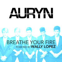 Auryn - Breathe your fire (Powered by Wally López)