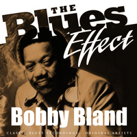 Bobby Bland - The Blues Effect - Bobby Bland