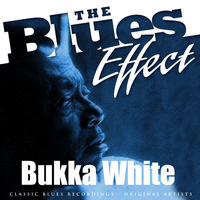Bukka White - The Blues Effect - Bukka White