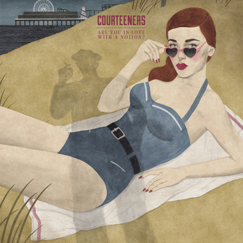 Courteeners - Are You In Love With A Notion