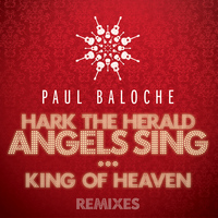 Paul Baloche - Hark The Herald Angels Sing / King Of Heaven (Remixes)