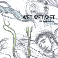 Wet Wet Wet - Too Many People