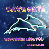 Dave Gate - Someone Like You (Dancemix)
