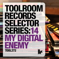 My Digital Enemy - Toolroom Records Selector Series 14: My Digital Enemy