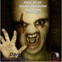 Paul Bexx. - Down Through The Dark