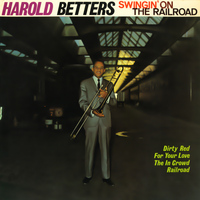 Harold Betters - Swingin' on the Railroad
