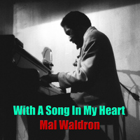 Mal Waldron - With A Song In My Heart