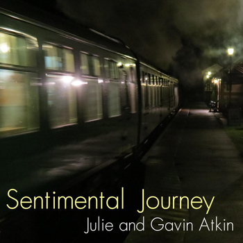 Julie & Gavin Atkin - Sentimental Journey