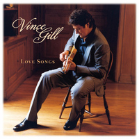 Vince Gill - Love Songs
