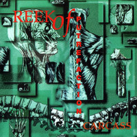 Carcass - Reek of Putrefaction (Full Dynamic Range Edition [Explicit])