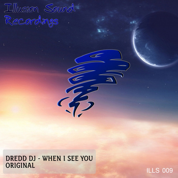 Dredd DJ - When I See You