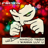 Marco Tegui - I Wanna Luv U