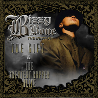Bizzy Bone - Best of The Gift & The Greatest Rapper Alive (Explicit)