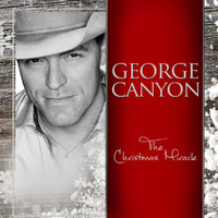 George Canyon - The Christmas Miracle