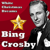 White Christmas Dreams  Bing Crosby
