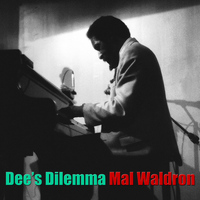 Mal Waldron - Dee's Dilemma