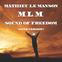 Mathieu Le Manson - Sound of Freedom (Club Version)