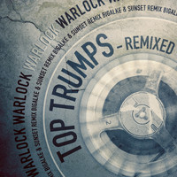 Warlock - Top Trumps (Remixed By Bigalke & Sunset)