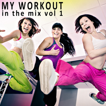 Various Artists - My Workout in the Mix, Vol. 1