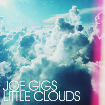 Joe Gigs - Little Clouds