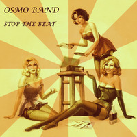 Osmo Band - Stop the Beat