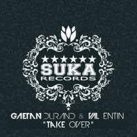Gaetan Durand & Val Entin - Take Over
