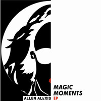 Allen Alexis - Magic Moments Ep