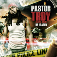 Pastor Troy - Crown Royal Re-Loaded