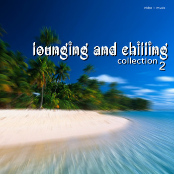 Various Artists - Lounging & Chilling Collection, Vol. 2
