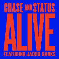 Chase & Status - Alive
