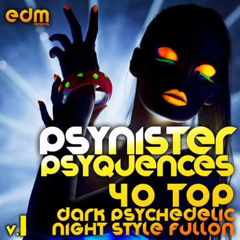 Various Artists - Psynister Psyequences, Vol. 1 (40 Top Dark Psychedelic Night Style Fullon Forest Goa Trance)