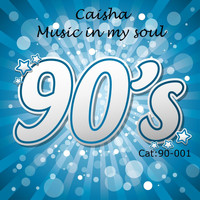 Caisha - Music in My Soul