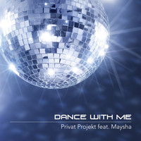 Privat Projekt feat. Maysha - Dance With Me