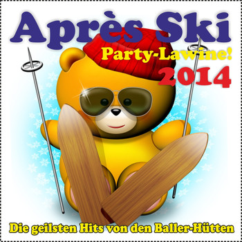 Various Artists - Après Ski Party-Lawine! Die geilsten Hits von den Baller-Hütten 2014