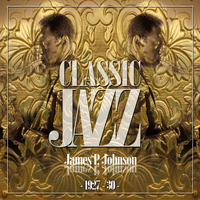 James P. Johnson - Classic Jazz Gold Collection ( James P. Johnson 1927 - 30 )