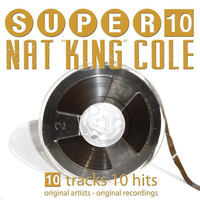 "Nat ""King"" Cole - Super 10"